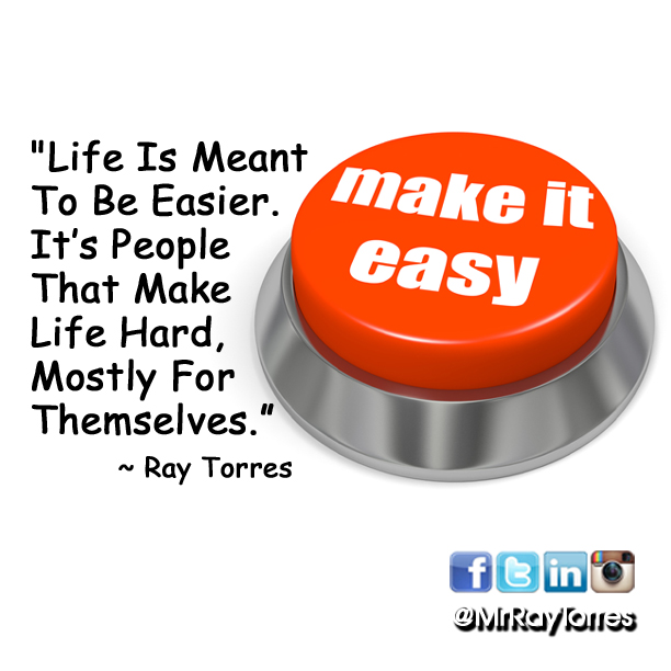 life is meant to be easier it s people that make life hard mostly